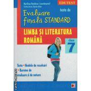 Teste de evaluare finala standard - limba si literatura romana clasa a 7 - a ( editura: Paralela 45, coord: Marilena Pavelescu, ISBN 978-973-47-1864-1 )