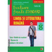 Teste de evaluare finala standard - limba si literatura romana clasa a 8 - a ( editura : Paralela 45 , coord : Marilena Pavelescu , ISBN 978-973-47-1865-8 )