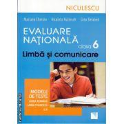 Evaluare nationala clasa 6 - a - limba si comunicare: modele de teste pentru limba romana si limba franceza ( editura: Niculescu, autor: Mariana Cheroiu, ISBN 978-973-748-848-0 )