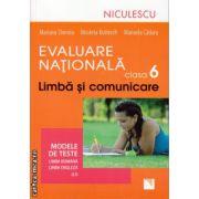 Evaluare nationala clasa 6 - a - limba si comunicare : modele de teste pentru limba romana si limba engleza ( editura : Niculescu , autor : Mariana Cheroiu , ISBN 978-973-748-849-7 )