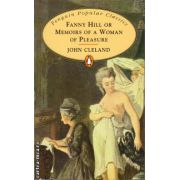 Fanny Hill or Memoirs of a Woman of Pleasure ( editura: Penguin Books, autor: John Cleland, ISBN 978-0-14-062404-5 )