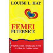 Femei puternice ( editura : Adevar Divin , autor : Louise L. Hay , ISBN 978-606-8420-46-2 )