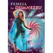 Femeia lui Dumnezeu - Shakti in extaz ( editura : Venusiana , autor : Diksha Devi , ISBN 978-973-88634-4-6 )