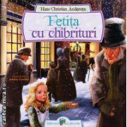 Fetita cu chibrituri ( editura : Galaxia Copiilor , autor : Hans Christian Andersen , ISBN 978-606-8434-64-3 )