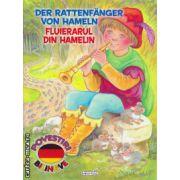 Der Rattenfanger von Hamelin: Fluierarul din Hamelin - poveste bilingva romana - germana ( editura: Girasol, ISBN 978-606-525-464-0 )