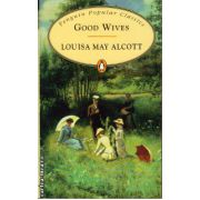 Good Wives ( editura: Penguin Books, autor: Louisa May Alcott, ISBN 978-0-14-062392-5 )