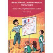 Limba romana - limba franceza , comunicare - teste pentru pregatirea evaluarii scolare clasa a VI -a ( editura : Nomina , autor : Larisa Gojnete , ISBN 978-606-535-607-8 )