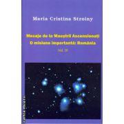 Mesaje de la Maestrii Ascensionati - o misiune importanta : Romania , vol III ( editura : Agni Mundi , autor : Maria Cristina Stroiny , ISBN 978-606-93470-3-4 )