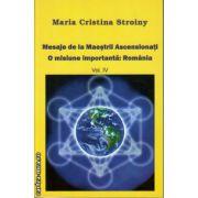 Mesaje de la Maestrii Ascensionati - o misiune importanta : Romania , vol IV ( editura : Agni Mundi , autor : Maria Cristina Stroiny , ISBN 978-606-93470-4-1 )