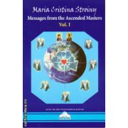 Messages from the Ascended Masters vol I ( editura : Agni Mundi , autor : Maria Cristina Stroiny , ISBN 978-606-93654-3-4 )