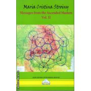 Messages from the Ascended Masters vol II ( editura : Agni Mundi , autor : Maria Cristina Stroiny , ISBN 978-606-93654-4-1 )