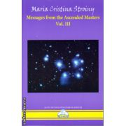 Messages from the Ascended Masters vol III ( editura : Agni Mundi , autor : Maria Cristina Stroiny , ISBN 978-606-93654-5-8 )