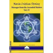 Messages from the Ascended Masters vol IV ( editura : Agni Mundi , autor : Maria Cristina Stroiny , ISBN 978-606-93654-6-5 )