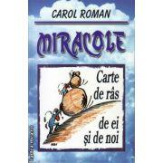 Miracole : Carte de ras de ei si de noi ( editura : Balcanii si Europa , ISBN 978-606-92932-1-8 )