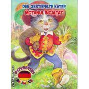 Der Gestiefelte Kater : Motanul incaltat - poveste bilingva romana - germana ( editura : Girasol , ISBN 978-606-525-462-6 )