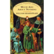 Much Ado About Nothing ( editura: Penguin Books, autor: William Shakespeare, ISBN 978-0-14-062373-4 )