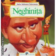 Neghinita ( editura : Galaxia Copiilor , autor : Barbu Stefanescu Delavrancea , ISBN 978-606-8434-68-1 )