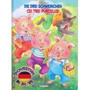 Die Drei Schweinchen: Cei trei purcelusi - poveste bilingva romana - germana ( editura: Girasol, ISBN 978-606-525-458-9 )