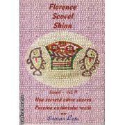 Scrieri - vol II - Usa secreta catre succes - puterea cuvantului rostiti ( editura : Leda , autor : Florence Scovel Shinn , ISBN 973-99588-9-3 )