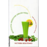 Revolutia smoothie-urilor verzi: saltul radical catre sanatatea naturala ( editura: Adevar Divin, autor: Victoria Boutenko, ISBN 978-606-8420-40-0 )