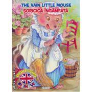 The vain little mouse : Soricica ingamfata - poveste bilingva romana - engleza ( editura : Girasol , ISBN 978-606-525-471-8 )