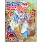 Die Eingebildete kleine Maus: Soricica ingamfata - poveste bilingva romana - germana ( editura: Girasol, ISBN 978-606-525-472-5 )
