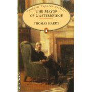 The Mayor of Casterbridge ( editura: Penguin Books, autor: Thomas Hardy, ISBN 978-0-14-062396-3 )
