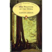 The Phantom of the Opera ( editura: Penguin Books, autor: Gaston Leroux, ISBN 978-0-14-062417-5 )