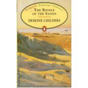 The riddle of the sands ( editura: Penguin Books, autor: Erskine Childers, ISBN 978-0-14-062441-0 )