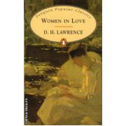 Women in love ( editura: Penguin Books, autor: D. H. Lawrence, ISBN 978-0-14-062416-8 )