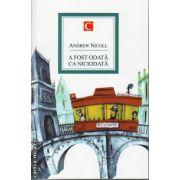 A fost odata ca niciodata ( editura : All , autor : Andrew Nicoll , ISBN 978-973-724-755-1 )