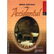 Accidentul ( editura: Gramar, autor: Mihail Sebastian, ISBN 978-606-8395-40-1 )