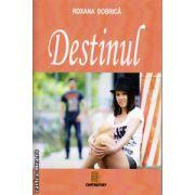Destinul ( editura : Contrafort , autor : Roxana Dobrica , ISBN 978-606-545-971-7 )