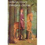 Domnisoara Christina ( editura: Tana, autor: Mircea Eliade, ISBN 978-973-1858-56-2 )