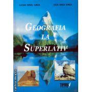 Geografia la superlativ ( editura: Tiparg, autor: Lucian Irinel Ilinca, ISBN 978-973-735-365-8 )