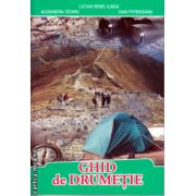 Ghid de drumetie ( editura: Tiparg, autorr: Lucian Irinel Ilinca, ISBN 978-973-735-666-6 )