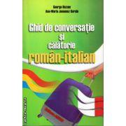 Ghid de conversatie si calatorie roman-italian ( editura: Astro, autor: George Huzum, Ana-Maria Jemenez Garcia, ISBN 978-606-8148-47-2 )
