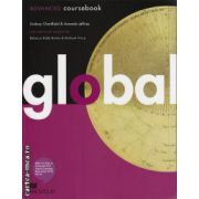 Global ADVANCED coursebook + Global eWorkbook ( editura: Macmillan, autor: Lindsay Clanfield, ISBN 978-0-230-03330-6 )