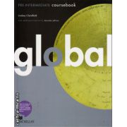 Global PRE-INTERMEDIATE coursebook + eWorkbook ( editura: Macmillan, autor: Lindsay Clanfield, ISBN 978-0-230-03312-2 )