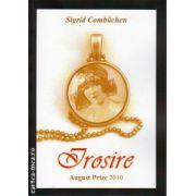 Irosire ( editura: BCC Publishing, autor: Sigrid Combuchen, ISBN 978-606-93000-7-7 )