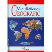 Mic dictionar geografic ( editura: Tiparg, autor: Lucian Irinel Ilinca, ISBN 978-973-735-435-8 )