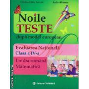 Noile teste dupa model european - evaluarea nationala - clasa a a IV - a Limba romana si Matematica ( editura: Carminis, autor: Cristina-Diana Neculai, ISBN 9789731232164 )