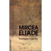 Nostalgia originilor ( editura : Humanitas , autor : Mircea Eliade , ISBN 978-973-50-2243-3 )