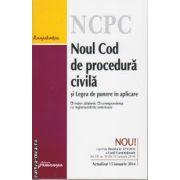 Noul Cod de procedura civila si Legea de punere in aplicare ( editura : Hamangiu , ISBN 978-606-678-644-7 )
