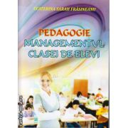 Pedagogie - Managementul clasei de elevi ( editura: Sitech, autor: Ecaterina Sarah Frasineanu, ISBN 978-606-11-4034-3 )