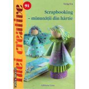 Scrapbooking - minunatii din hartie ( editura : Casa , autor : Virag Eva , ISBN 978-606-8527-38-3 )