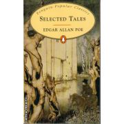 Selected Tales ( editura: Penguin Books, autor: Edgar Allan Poe, ISBN 978-0-14-062334-5 )
