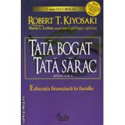 Tata bogat, tata sarac: educatia financiara in familie ( editura: Curtea Veche, ISBN 978-973-669-626-8 )