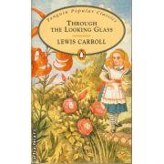 Through the looking glass ( editura: Penguin Books, autor: Lewis Caroll, ISBN 978-0-14-062408-3 )