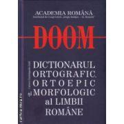 Doom Dictionarul ortografic ortoepic si morfologic al limbii romane ( Editura: Univers Enciclopedic Gold, Autor: Academia Romana ISBN 978-606-8162-08-9 )
